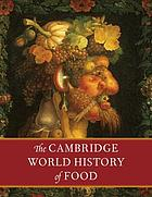 The Cambridge world history of food / Vol.1.