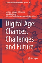 Digital age : chances, challenges and future