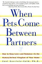 When pets come between partners : how to keep love -and romance- in the human/animal kingdon of your home
