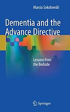 Dementia and the advance directive : lessons from the bedside