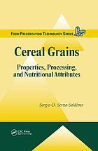 Cereal grains : properties, processing, and nutritional attributes