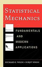 Statistical mechanics : fundamentals and modern applications