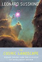 The Cosmic landscape : string theory and the illusion of intelligent design