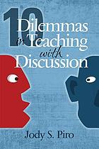 10 dilemmas in teaching with discussion : managing integral instruction