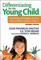Differentiating for the young child : teaching strategies across the content areas, PreK-3