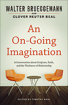 An on-going imagination : a conversation about scripture, faith, and the thickness of relationship