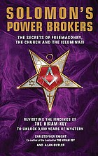Solomon's power brokers : the secrets of Freemasonry, the Church, and the Illuminati