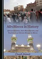 AfroMecca in History : African Societies, Anti-Black Racism, and Teaching in Al-Haram Mosque in Mecca