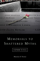 Memorials to shattered myths. Vietnam to 9/11.