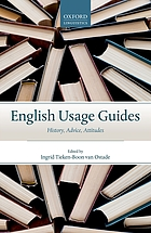 English usage guides : history, advice, attitudes