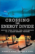 Crossing the energy divide : moving from fossil fuel dependence to a clean-energy future