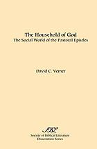 The household of god : the social world of the pastoral epis tles.