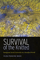 Survival of the knitted : immigrant social networks in a stratified world