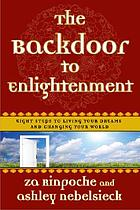 The backdoor to enlightenment : shortcuts to happiness for the spiritually challenged