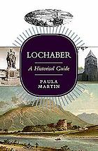 Lochaber : a historical guide