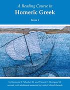 A reading course in Homeric Greek. Book 1