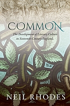 Common : the development of literary culture in sixteenth-century England