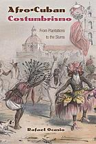 Afro-Cuban costumbrismo : from plantations to the slums
