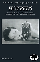 Hotbeds : black-white love in novels from the United States, Africa, and the Caribbean