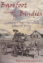 Barefoot through the bindies : growing up in north Queensland in the early 1900s