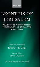 Leontius of Jerusalem : against the Monophysites : testimonies of the saints and aporiae