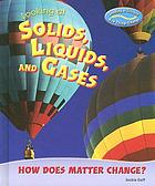 Looking at solids, liquids, and gases : how does matter change?