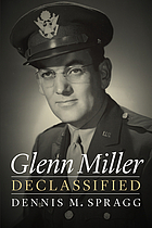 GLENN MILLER DECLASSIFIED.