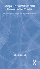 Mega-universities and knowledge media : technology strategies for higher education