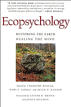 Ecopsychology--restoring the earth, healing the mind