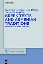 Greek texts and Armenian traditions : an interdisciplinary approach