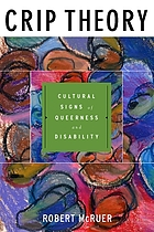 Crip theory : cultural signs of queerness and disability