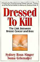 Dressed to kill : the link between breast cancer and bras