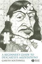 A beginner's guide to Descartes's Meditations
