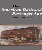 The American railroad passenger car