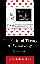 The political theory of I love Lucy : speed it up!