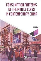 Consumption patterns of the middle class in contemporary China