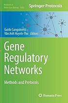 Gene regulatory networks : methods and protocols
