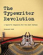 The typewriter revolution : a typist's companion for the 21st century