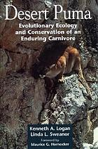 Desert puma : evolutionary ecology and conservation of an enduring carnivore