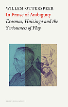 In praise of ambiguity Erasmus, Huizinga and the seriousness of play