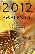 2012 awakening : choosing spiritual enlightenment over armageddon