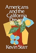 Americans and the California dream : 1850-1915
