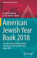 American Jewish year book 2018 : the annual record of North American Jewish communities since 1899