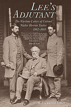 Lee's adjutant : the wartime letters of Colonel Walter Herron Taylor, 1862-1865