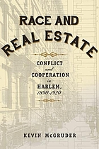 Race and real estate : interracial conflict and co-existence in Harlem, 1890-1920