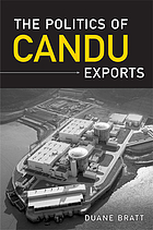 The Politics of CANDU Exports (The Institute of Public Administration of Canada Series in Public Management and Governance)