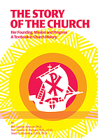 The story of the church : her founding, mission and progress : a textbook in church history