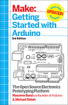 Make : Getting Started with Arduino, 3rd Edition