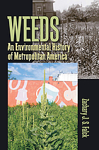 Weeds : an environmental history of metropolitan America