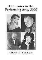 Obituaries in the performing arts 2000 : film, television, radio, theatre, dance, music, cartoons and pop culture